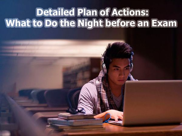 Detailed Plan of Actions: What to Do the Night before an Exam
